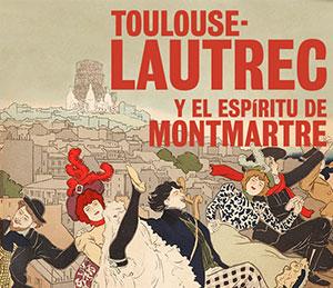 Visita a l'exposició Toulouse Lautrec i l'esperit de Montmartre
